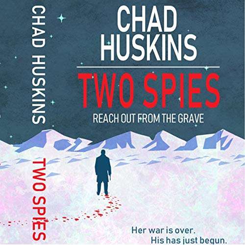 Two Spies Reach Out From the Grave by Chad Huskins Review