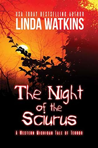 The Night of the Sciurus by Linda Watkins is a horror science fiction book