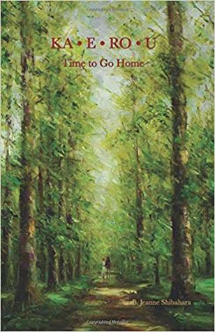 KA-E-RO-U Time to Go Home by B. Jeanne Shibahara Book cover