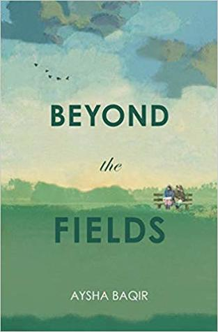 Beyond the Fields by Aysha Baqir