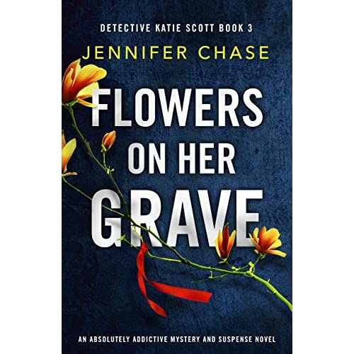 Flowers on Her Grave by Jennifer Chase Review