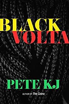 Black Volta by Pete KJ - book cover