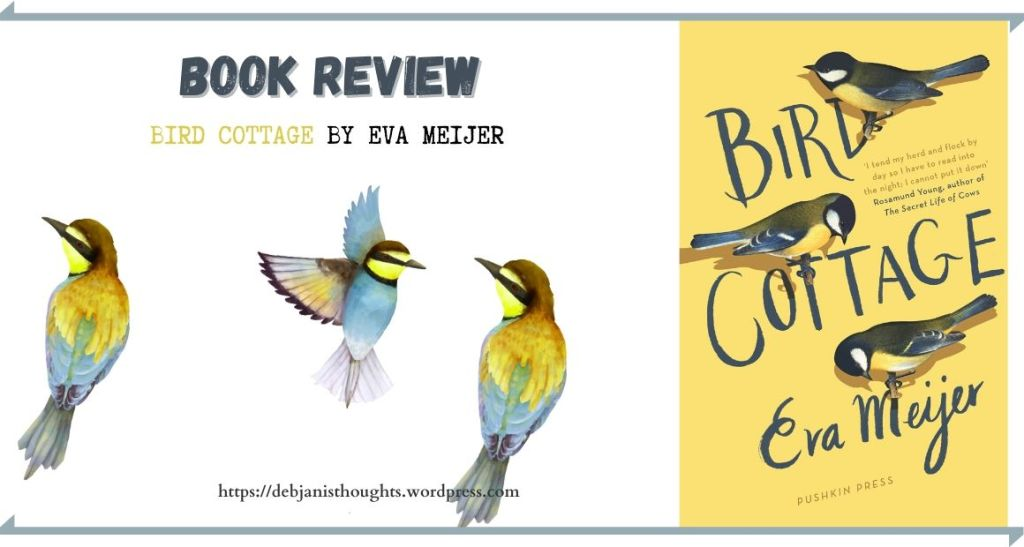 Bird Cottage by Eva Meijer - Review on Debjani's Thoughts Book blog