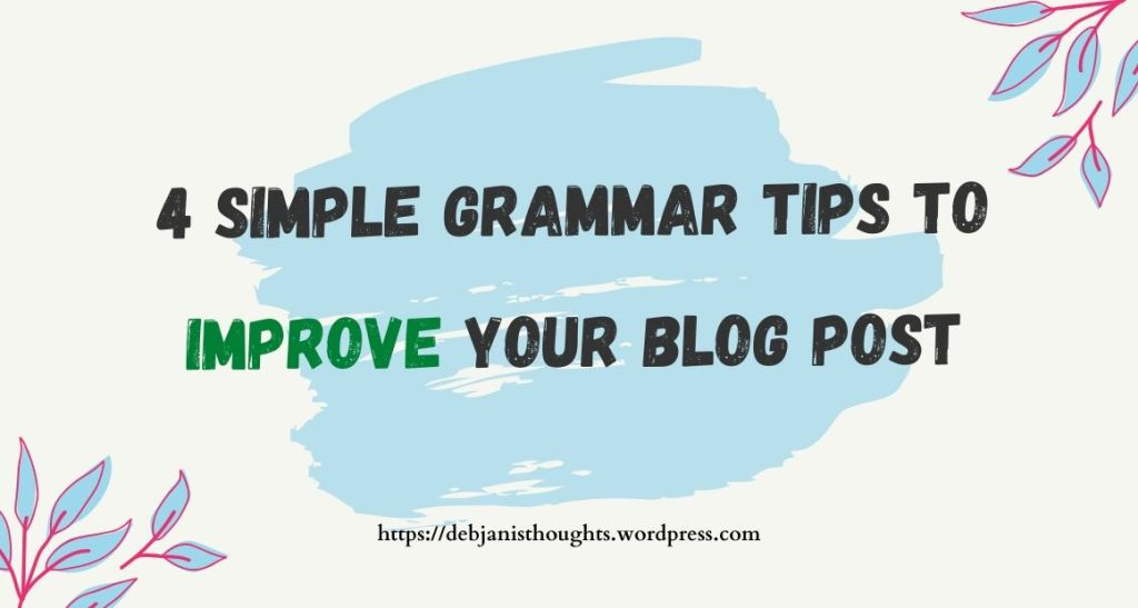 4 simple grammar tips to improve your blog post