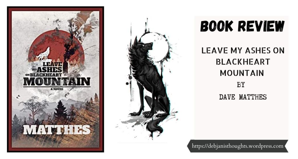 Leave my Ashes on Blackheart Mountain by Dave Matthes Book cover & Review
