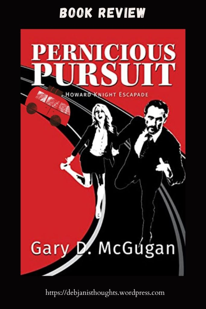 Pernicious Pursuit by Gary D. McGugan Book Review and Cover