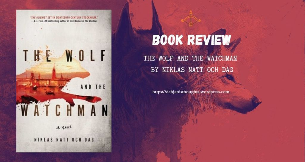 The Wolf and the Watchman by Niklas Natt Och Dag - review & book cover