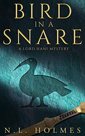 Bird in a Snare by N.L. Holmes
