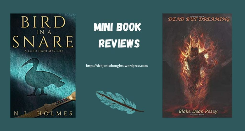 Dead but Dreaming by Blake Dean Posey and Bird in a Snare by N.L. Holmes - Mini reviews & book cover