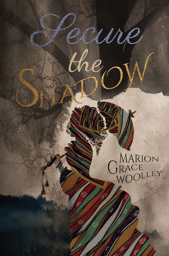 Secure the Shadow by Mari0n Grace Woolley book cover