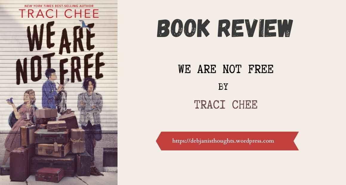 We Are Not Free by Traci Chee – Review & Blog Tour