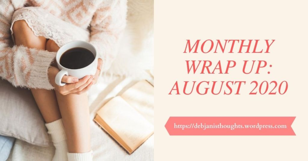 Monthly Wrap-Up: August 2020