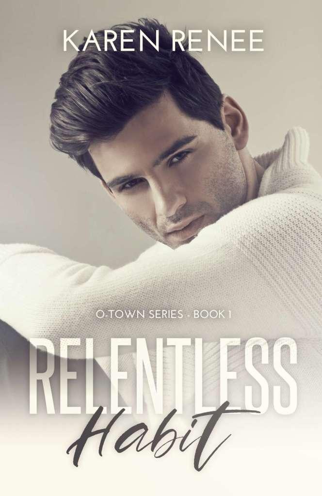 Relentless Habit (O-Town, #1) by Karen Renee  - Review   Blog Tour
