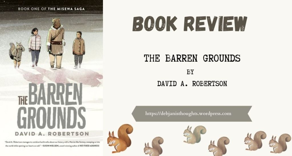 The Barren Grounds: The Misewa Saga, Book 1 by David A. Robertson - Review