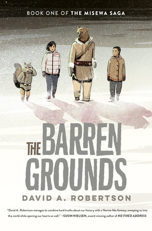 The Barren Grounds: The Misewa Saga, Book 1 by David A. Robertson - book cover