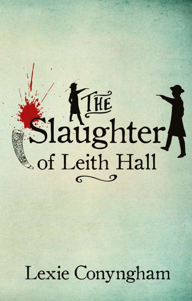 The Slaughter of Leith Hall by Lexie Conyngham book cover