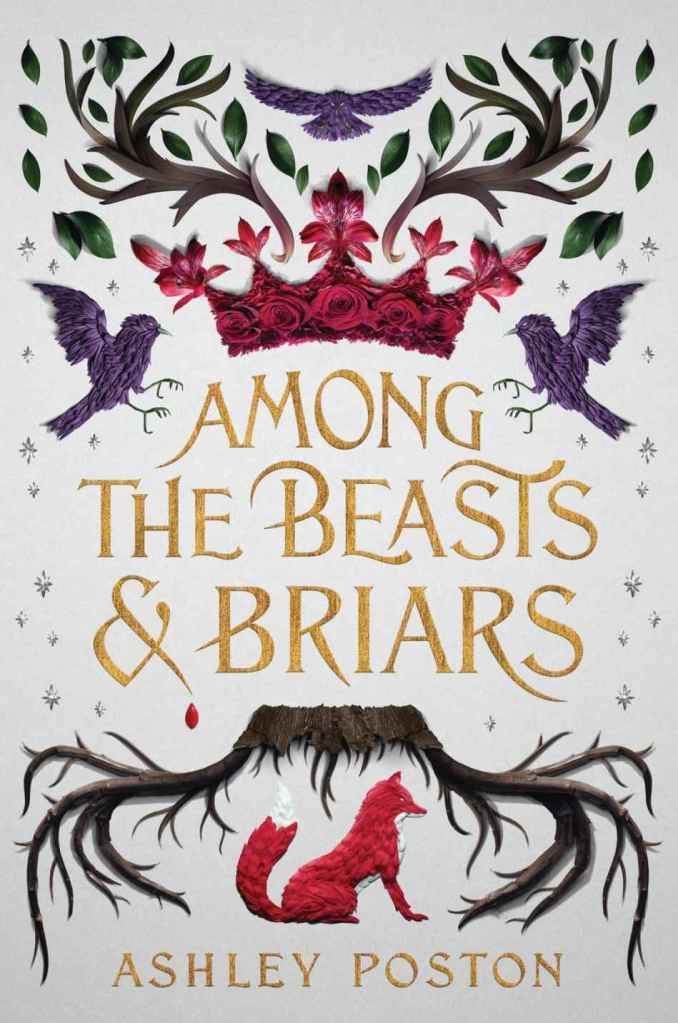 Among the Beasts and Briars by Ashley Poston book cover