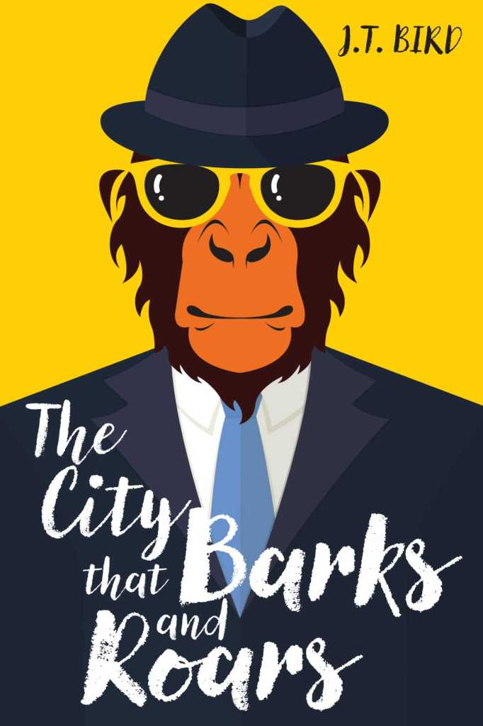 The City That Barks and Roars by J.T. Bird - book cover