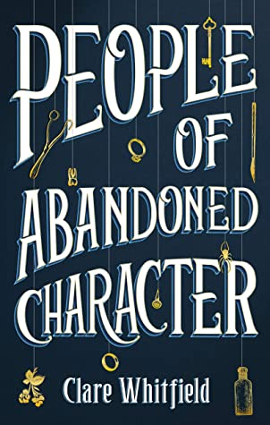 People of Abandoned Character by Clare Whitefield book review