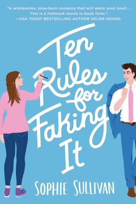 Ten Rules of Faking it by Sophie Sullivan book cover