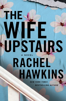 The Wife Upstairs by Rachel Hawkins book cover