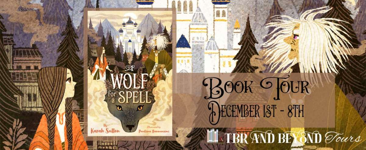 A Wolf for a Spell by Karah Sutton – Review | Blog Tour
