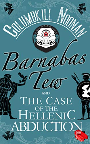 Barnabas Tew and the Case of the Hellenic Abduction by Columbkill Noonan