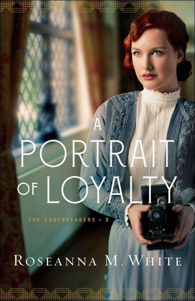 A Portrait of Loyalty by Roseanna M. White - book cover