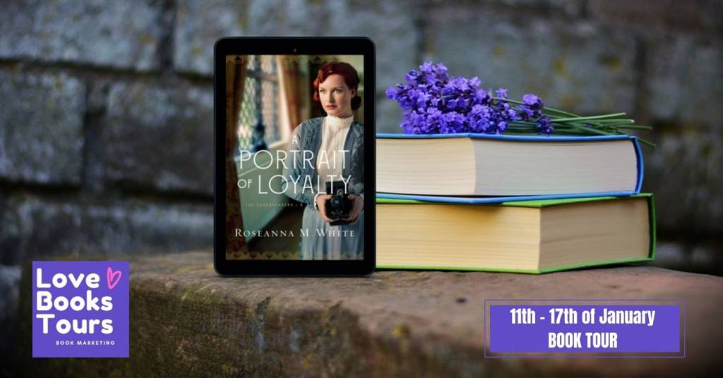 A Portrait of Loyalty by Roseanna M. White  - Review | Blog Tour