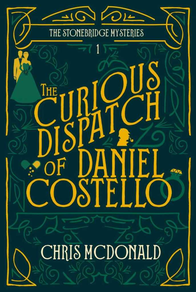The Curious Dispatch of Daniel Costello by Chris McDonald - book cover