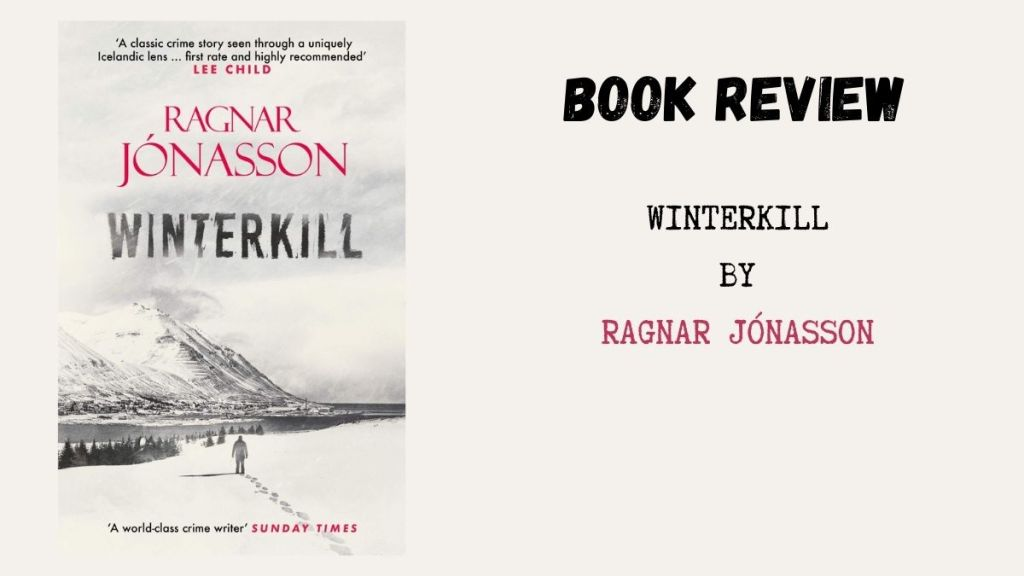 Winterkill by Ragnar Jónasson - Review | Blog Tour