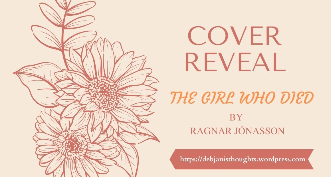The Girl Who Died by Ragnar Jonasson – Cover Reveal