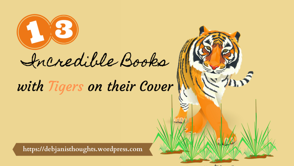 Thirteen Incredible Books with Tigers on Their Covers