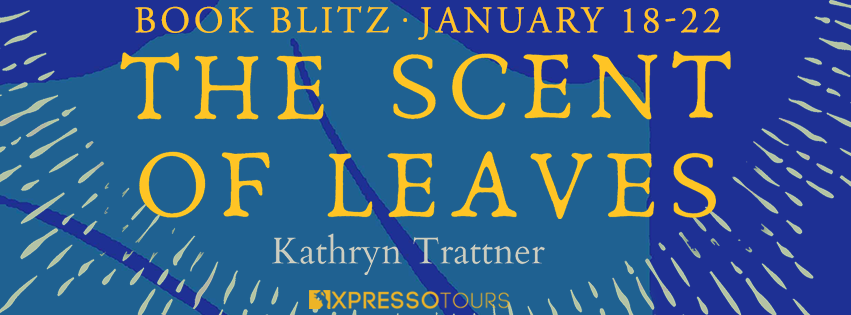 The Scent of Leaves by Kathryn Trattner - Excerpt
