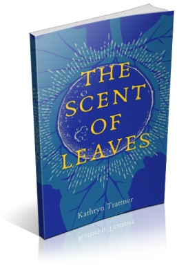 The Scent of Leaves by Kathryn Trattner