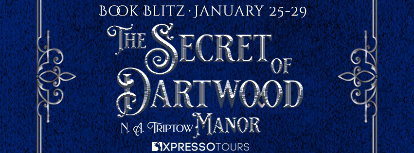 The Secret of Dartwood Manor by N.A. Triptow  - Excerpt
