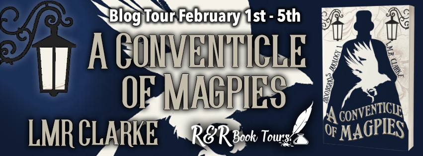 A Conventicle of Magpies by LMR Clarke - Excerpt | Blog Tour