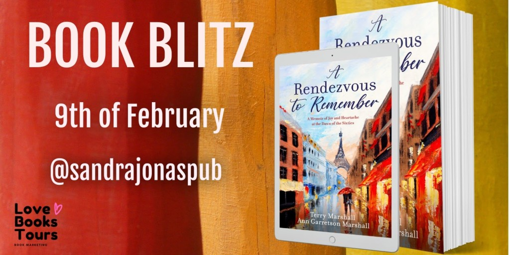 A Rendezvous to Remember: A Memoir of Joy and Heartache at the Dawn of the Sixties by Terry Marshall  and Ann Garretson Marshall -  Book Blitz