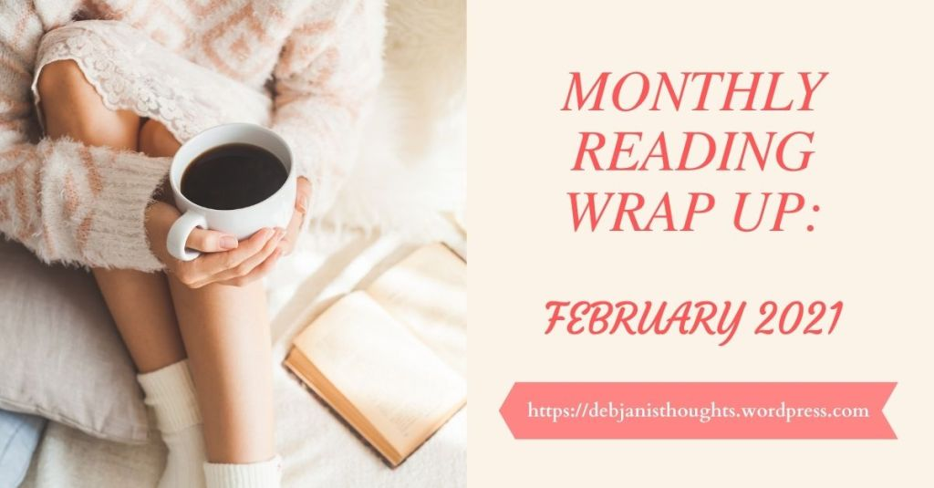 Monthly Reading Wrap-Up: February 2021