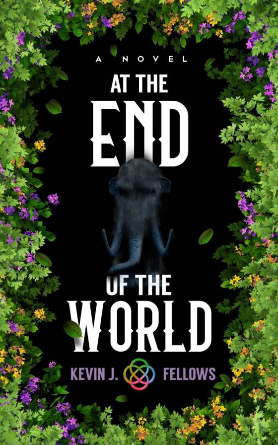 At the End of the World by Kevin J. Fellows book cover