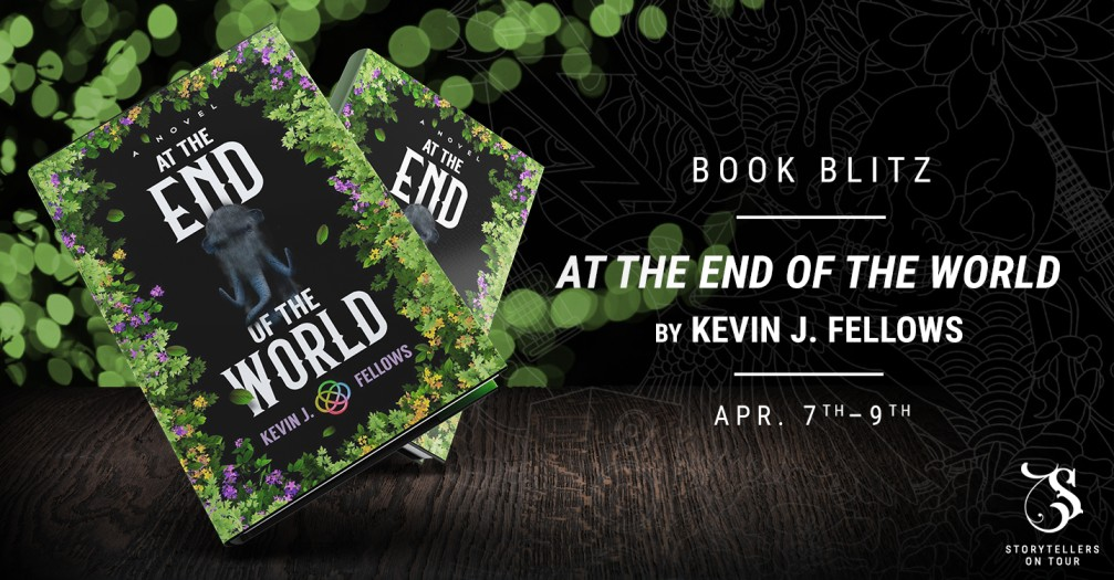 At the End of the World by Kevin J. Fellows -  Book Blitz