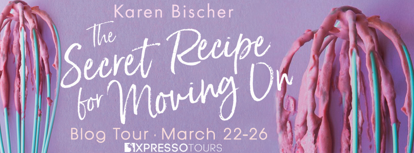 The Secret Recipe for Moving On by Karen Bischer banner