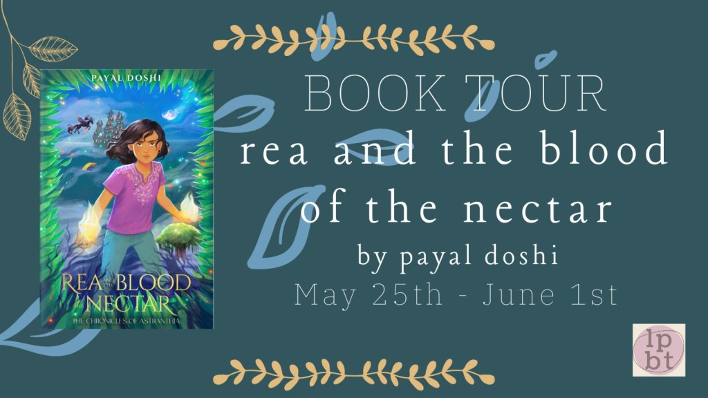 Rea and the Blood of the Nectar by Payal Doshi - Review | Blog Tour