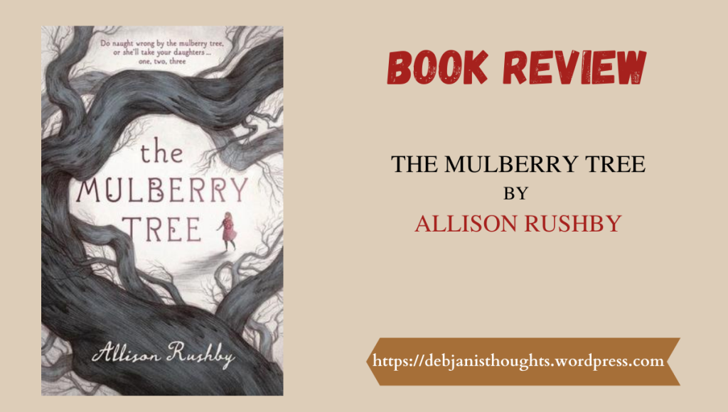 The Mulberry Tree by Allison Rushby - Review