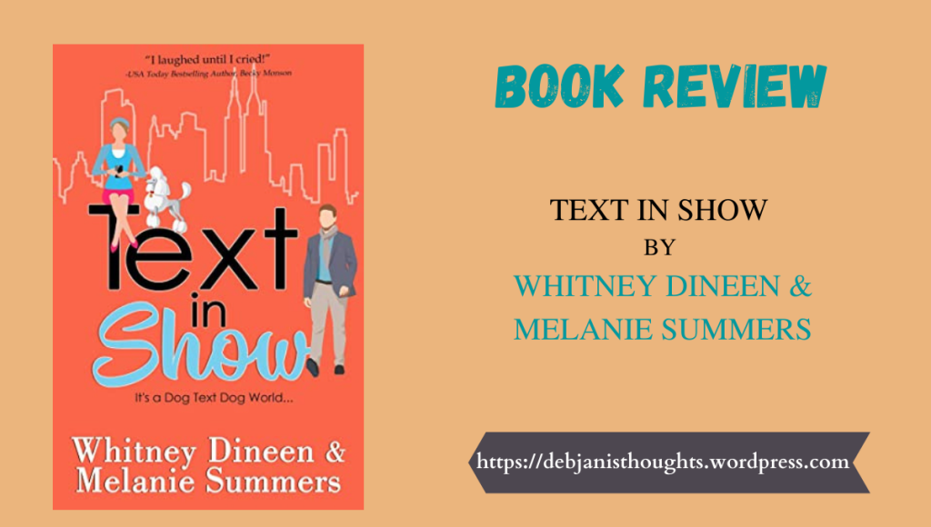 Text in Show: It's a Dog Text Dog World ... by Whitney Dineen and Melanie Summers - Review