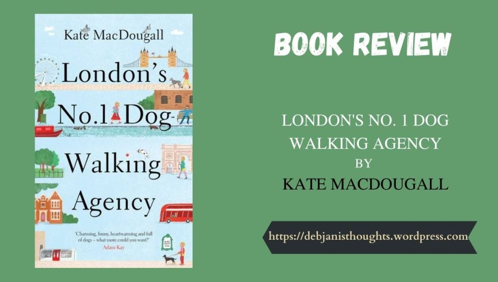 London's Number One Dog Walking Agency by Kate MacDougall - Review