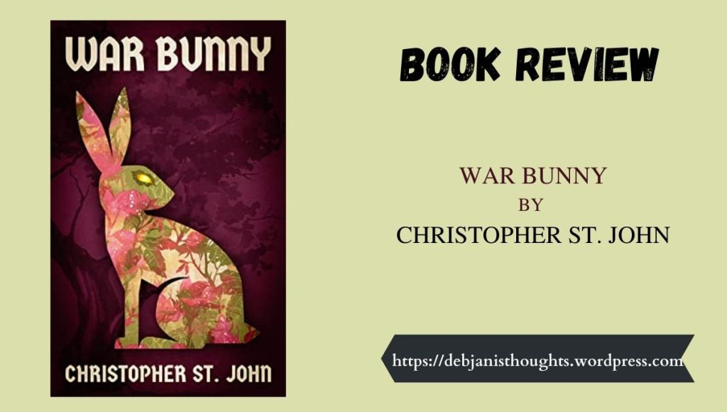 War Bunny by Christopher St. John - Review